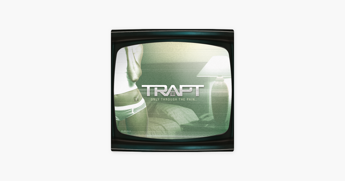 Only Through the Pain by Trapt on Apple Music