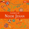 Classics of Noor Jehan Vol 1