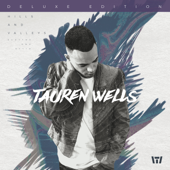 Hills And Valleys (Deluxe Edition)-Tauren Wells