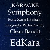 Symphony (Originally Performed by Clean Bandit feat. Zara Larsson ) [Karaoke No Guide Melody Version]