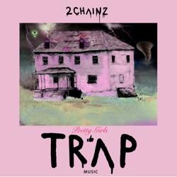 View album Pretty Girls Like Trap Music