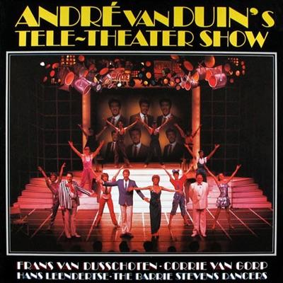 André van Duin's Tele-Theater Show - Andre van Duin