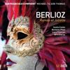 San Francisco Symphony Chorus, San Francisco Symphony & Michael Tilson Thomas - Berlioz: Roméo et Juliette  artwork