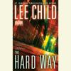 Lee Child - The Hard Way: A Jack Reacher Novel (Unabridged)  artwork
