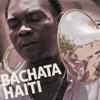 Bachata Haiti - Bachata Haiti