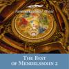 The Best of Mendelssohn 2 (Famous Classical Music) - Verschillende artiesten