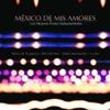 México de mis amores Los mejores éxitos instrumental
