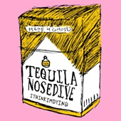 Tequila Nosedive - The Crumble Song