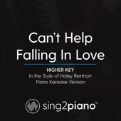 Can't Help Falling in Love (Higher Key) in the Style of Haley Reinhart] [Piano Karaoke Version]