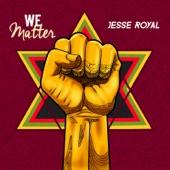 Jesse Royal - We Matter