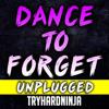 TryHardNinja - Dance to Forget (feat. Nina Zeitlin) [Unplugged] artwork