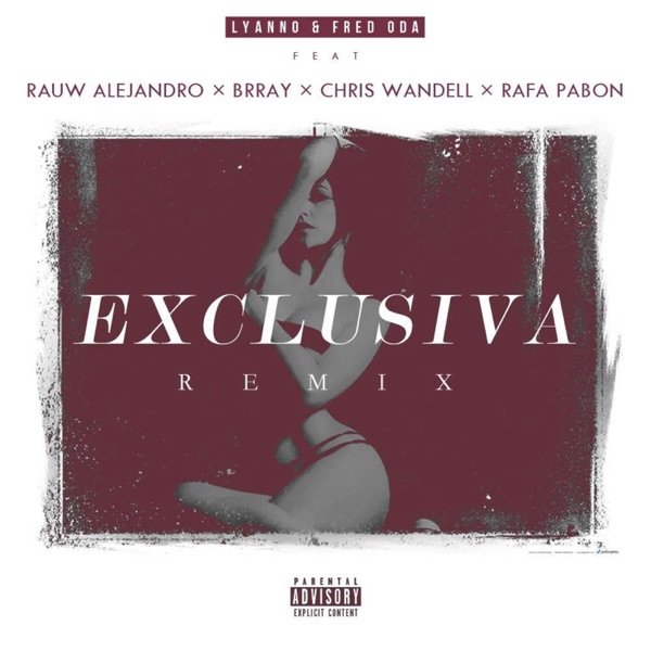 Exclusiva (Remix) [feat. Rauw Alejandro, Brray, Rafa Pabön & Chris Wandell] - Single