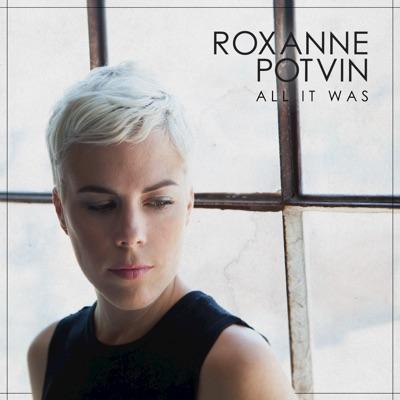 Roxanne Potvin– All It Was