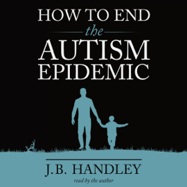 How to End the Autism Epidemic (Unabridged) audiobook