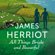 James Herriot - All Things Bright and Beautiful