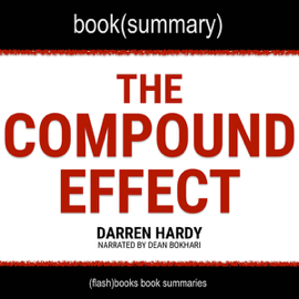Summary of The Compound Effect: Jumpstart Your Income, Your Life, Your Success (Unabridged) audiobook
