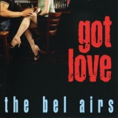 The Bel Airs - I Got Love If You Want It