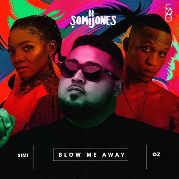 Blow Me Away (feat. Simi & Oz) - Single