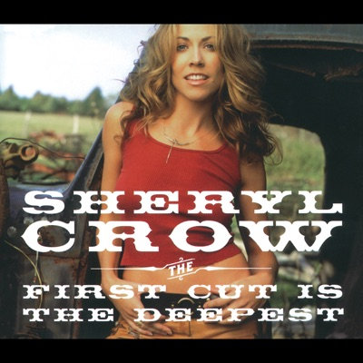 The First Cut Is the Deepest - EP - Sheryl Crow