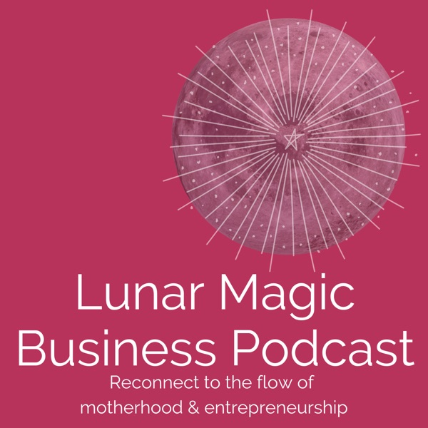 Lunar Magic Business Podcast