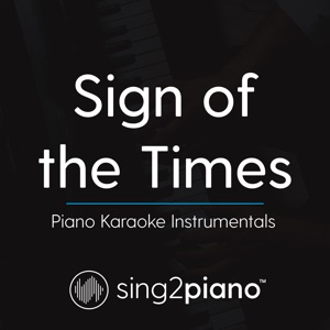 Sing2Piano - Sign of the Times (Shortened) [Originally Performed by Harry Styles]