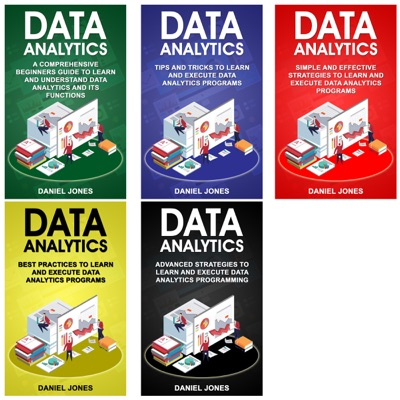 Data Analytics: 5 Books in 1: Bible of 5 Manuscripts - Beginner's Guide + Tips and Tricks + Effective Strategies + Best Practices to Learn Data Analytics Efficiently + Advanced Strategies (Unabridged)