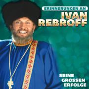 Erinnerungen an seine großen Erfolg - Ivan Rebroff - Ivan Rebroff