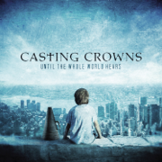 Glorious Day (Living He Loved Me) - Casting Crowns - Casting Crowns