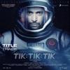 Tik Tik Tik Title Track Single