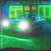 CLOSE (feat. Travis Scott)