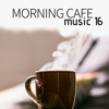 Morning Cafe Music 16 - Soul Jazz, Jazz Fusions, Free Jazz for Sleep and Relaxation - Jazz Chillout