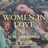 Women in Love (Unabridged) - D. H. Lawrence