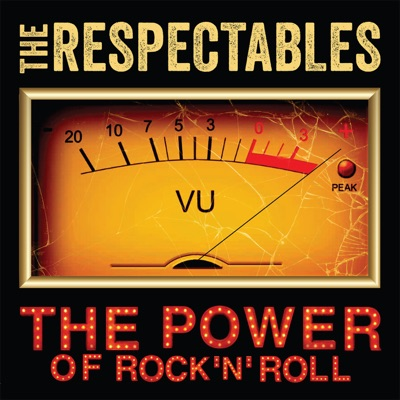 The Respectables – The Power of Rock 'n' Roll