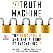 Download The Truth Machine: The Blockchain and the Future of Everything (Unabridged) Audio Book