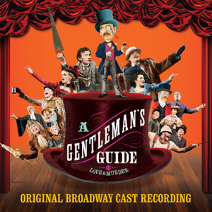 A Gentleman's Guide to Love and Murder (Original Broadway Cast Recording) - Robert L. Freedman & Steven Lutvak