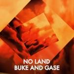 Buke & Gase - No Land