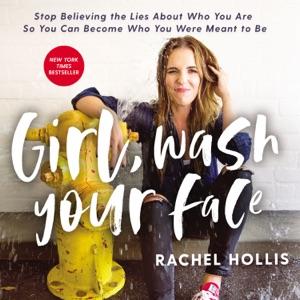 Girl, Wash Your Face - Rachel Hollis audiobook, mp3