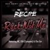 Rock Wit Me (feat. Mc Eiht & Chu Luv) - Single, The Recipe