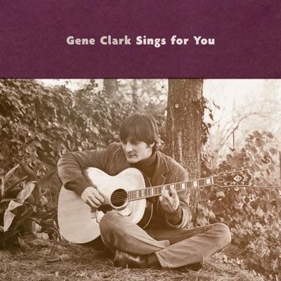 Gene Clark Sings For You - Gene Clark