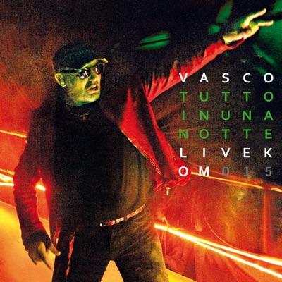 Tutto In Una Notte (Live Kom 015) - Vasco Rossi