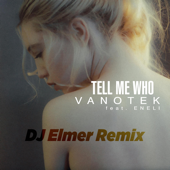 Tell Me Who (feat. Eneli) [DJ Elemer Remix] - Vanotek