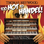 Thomas Heywood - Organ Concerto No. 2 in B-Flat Major, Op. 4 No. 2: III. Allegro, ma non presto (Trans. W.T. Best)