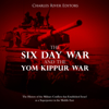 Charles River Editors - The Six Day War and the Yom Kippur War: The History of the Military Conflicts that Established Israel as a Superpower in the Middle East (Unabridged)  artwork