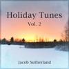Holiday Tunes, Vol. 2 - Single, Jacob Sutherland