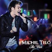 Ao Vivo - Michel Teló - Michel Teló