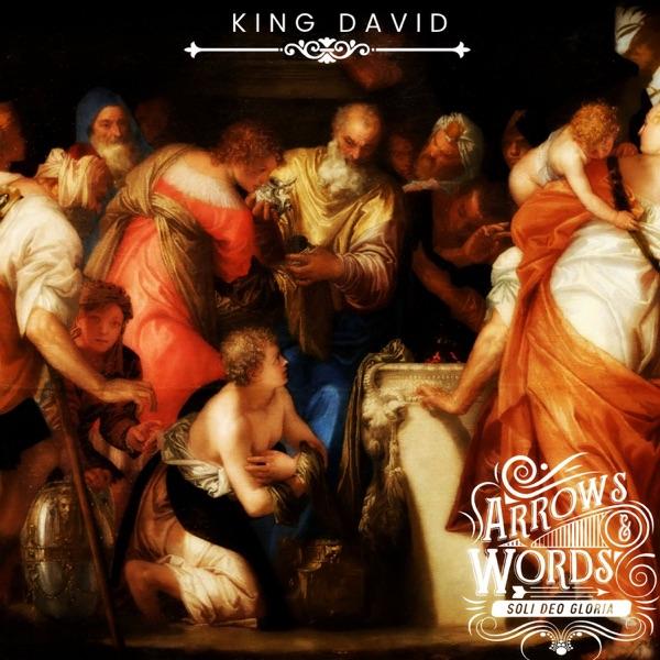 Arrows & Words Presents: King David