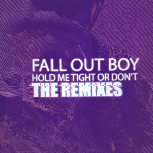 HOLD ME TIGHT OR DON'T (The Remixes) - Single Mp3 Download
