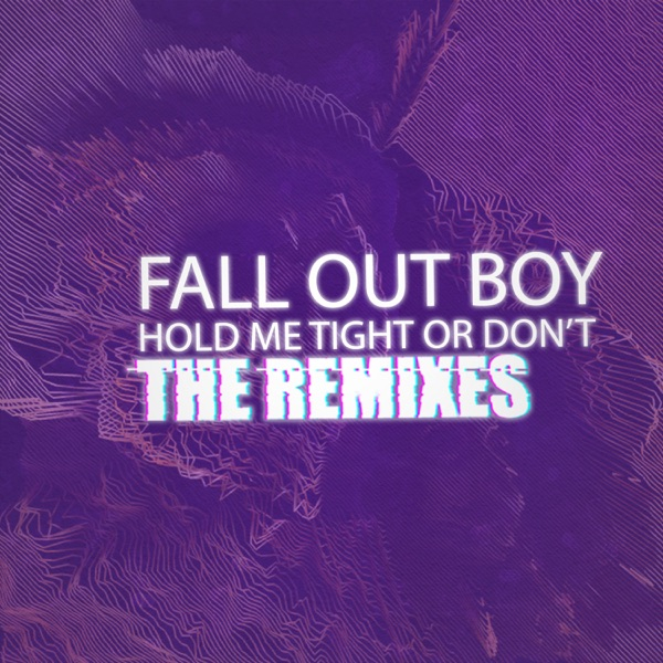 HOLD ME TIGHT OR DON'T (The Remixes) - Single