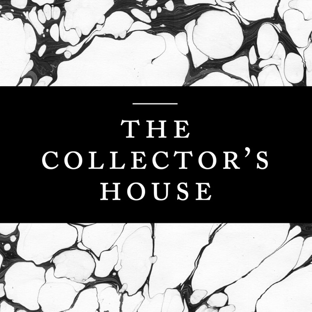 The Collectors House By Matchesfashion On Apple Podcasts