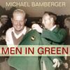 Michael Bamberger - Men in Green  artwork